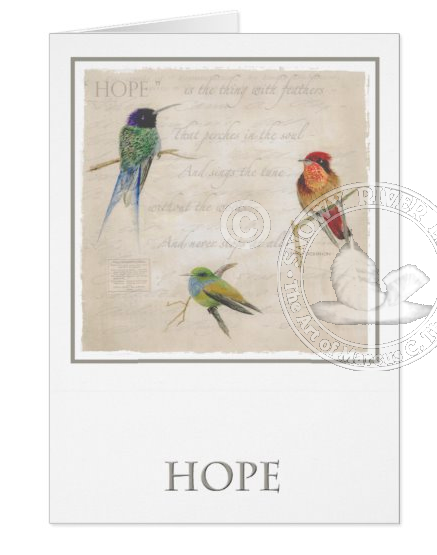 Hope Is...the thing with feathers (Emily Dickinson)